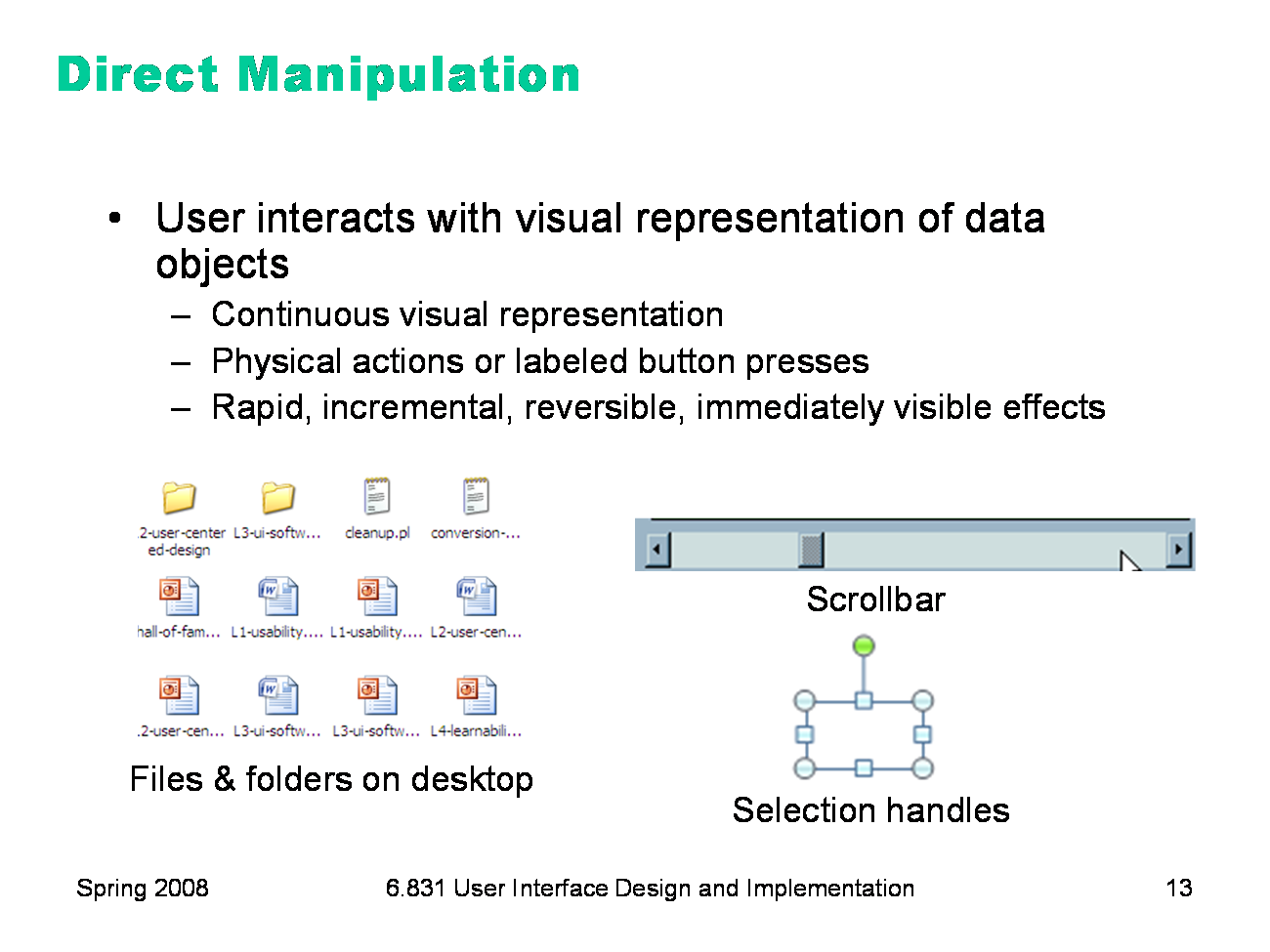 direct manipulation principles 3 principles of direct manipulation continuous representations of the objects and actions of interest with meaningful visual representations physical actions or.